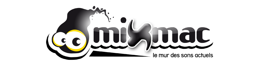 Mixmac - Le mur des sons actuels